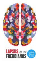 lapsus freudianos: psicologia al alcance de todos joel levy 9788475568867