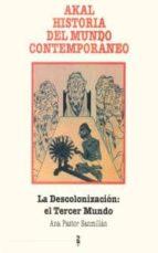 descolonizacion: el tercer mundo ana pastor sanmillan 9788476001967