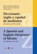 diccionario ingles y español de modismos (las frases que usted ne cesita) delfin carbonell basset 9788476284667