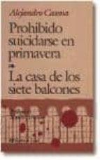prohibido suicidarse en primavera. la casa de los siete balcones-alejandro casona-9788476400067