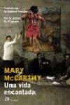 una vida encantada mary mccarthy 9788476697467