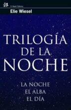 trilogia de la noche: la noche, el alba, el dia-elie wiesel-9788476698167