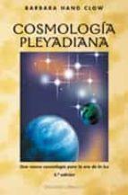 cosmologia pleyadiana, una nueva cosmologia para la era de la luz barbara hand colw 9788477207467