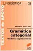 gramatica categorial: modelos y aplicaciones-maria teresa solias aris-9788477384267