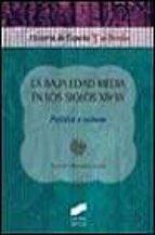 la baja edad media en los siglos xiv xv: politica y cultura jose maria monsalvo anton 9788477387367