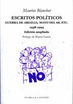 escritos politicos: guerra de argelia, mayo del 68 maurice blanchot 9788477742067