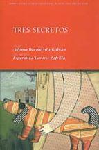 Tres secretos por Alfonso buenavista galvan MOBI TORRENT