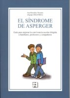 sindrome de asperger. guia para mejorar la convivencia escolar di rigido a familiares, profesores-ana gonzalez navarro-9788478697267