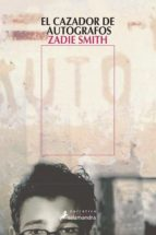el cazador de autografos zadie smith 9788478888467