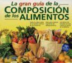 la gran guia de la composicion de los alimentos 9788479010867