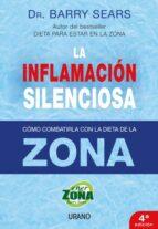 la inflamacion silenciosa: como combatirla con la dieta de la zon a barry sears 9788479536367