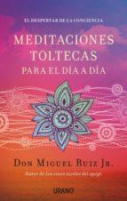 meditaciones toltecas para el día a día miguel ruiz jr. 9788479538767
