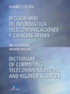 diccionario de informatica, telecomunicaciones y ciencias afines: ingles-español spanish-english-mario leon-9788479786267