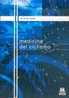 medicina del ciclismo: nutricion, fisiologia, prevencion de lesio nes y tratamientos para ciclistas de todos los niveles arnie baker 9788480195867