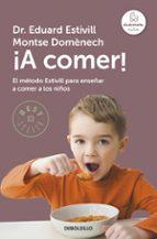 ¡a comer!: metodo estivill para enseñar a comer-eduard estivill-montse domenech-9788483469767