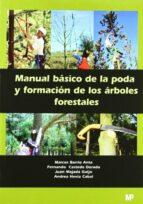 manual basico de la poda y formacion de los arboles forestales 9788484762867