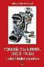 tecnologia de la suspension, direccion y ruedas: circuitos hidrau licos y neumaticos miguel angel perez bello 9788489656567