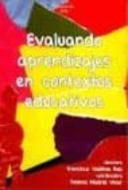 El libro de Evaluando aprendizajes en contextos educativos autor FRANCISCA VALDIVIA RUIZ EPUB!