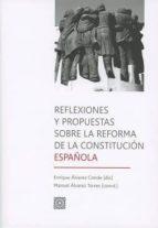 reflexiones y propuestas sobre la reforma de la constitucion enrique alvarez conde 9788490455067