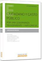 ciudadano y gasto publico por una gobernanza transparente y participativa jose molina molina 9788490597767