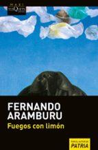 fuegos con limon-fernando aramburu-9788490665367