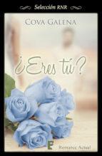 ¿eres tú? (ebook)-cova galena-9788490691267