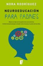 neuroeducación para padres (ebook)-nora rodriguez-9788490694367