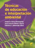técnicas de educación e interpretación ambiental (grado superior en gestión forestal y del medio natural) federico llorca navasquillo 9788490771167