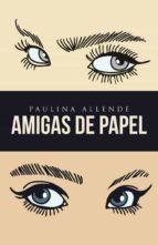 El libro de (I.b.d) amigas de papel autor PAULINA ALLENDE DOC!
