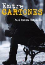 entre cartones (ebook)-raúl santos caballero-9788491269267