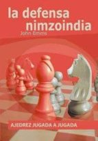 ajedrez jugada a jugada: la defensa nimzoniana-john emms-9788492517367