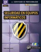 mf0486 3 seguridad en equipos informaticos (certificado de profes ionalidad) alvaro gomez vieites 9788492650767