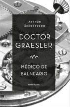 doctor graesler medico de balneario-arthur schnitzler-9788492728367