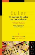 euler: el maestro de todos los matematicos-william dunham-9788493071967