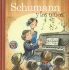schumann y los niños (incluye cd) 9788493316167