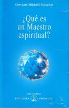 ¿que es un maestro espiritual? omraam mikhael aivanhov 9788493464967