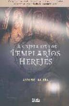 la cripta de los templarios herejes-antonio galera gracia-9788493473167