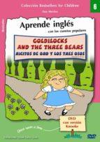 goldilocks and the three bears = ricitos de oro y los tres osos ( incluye dvd) (ed. bilingüe ingles español) ana merino 9788493709167