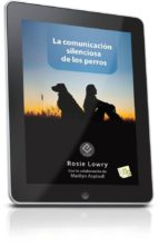 la comunicación silenciosa de los perros (ebook)-rosie lowry-9788494185267