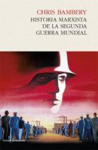 historia marxista de la segunda guerra mundial-chris bambery-9788494313967