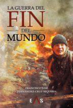 la guerra del fin del mundo-franci fernández-cruz sequera-9788494700767