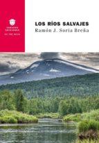 los rios salvajes ramon j. soria breña 9788494708367