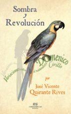 sombra y revolucion-jose vicente quirante rives-9788494820267