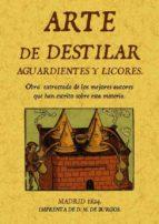arte de destilar aguardientes y licores (ed. facsimil de la ed. d e madrid, 1824) miguel de burgos 9788495636867