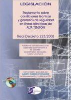 reglamento sobre condiciones tecnicas y garantias de seguridad en lineas electricas de lata tension: real decreto 223/2008 de 15 de febrero 9788496300767
