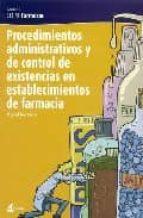 procedimientos administrativos y de control de existencias en est ablecimientos de farmacia miquel recasens 9788496334267