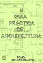 guia practica de arquitectura: tomo 1   edificio entre medianeras fernando perez segura 9788496486867