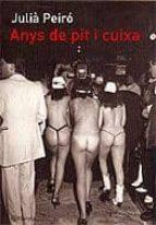 anys de pit i cuixa-julia peiro-9788497081467