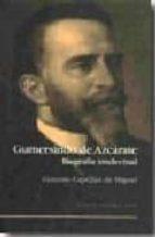 gumersindo de azcarate: biografia intelectual-gonzalo capellan de miguel-9788497182867