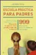 escuela practica para padres: 999 preguntas sobre la educacion de tus hijos-javier urra portillo-javier urra-9788497341967